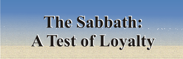 17 - The Sabbath: A Test of Loyalty